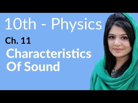 10th Class Physics, Ch 11, Characteristics of Sound - Class 10th Physics