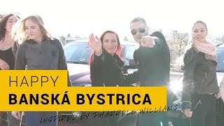 Banska Bystrica Slovakia  city photos : Pharrell Williams - Happy Banská Bystrica