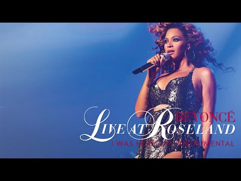 Beyoncé - I Was Here (Live at Roseland Revamped Instrumental)