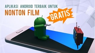 Nonton 5 Aplikasi Android Nonton Film dan TV Gratis! Film Subtitle Indonesia Streaming Movie Download
