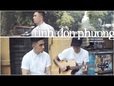 tinh-don-phuong-acoustic-cover-edward-duong-nguyen-ft-tung-acoustic