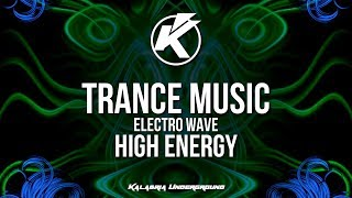Electro Wave - High Energy (New Melodic Trance Music 2017)