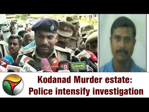Video Murder in Jayalalithaa's Kodanad estate: Police intensify investigation | Details download in MP3, 3GP, MP4, WEBM, AVI, FLV January 2017