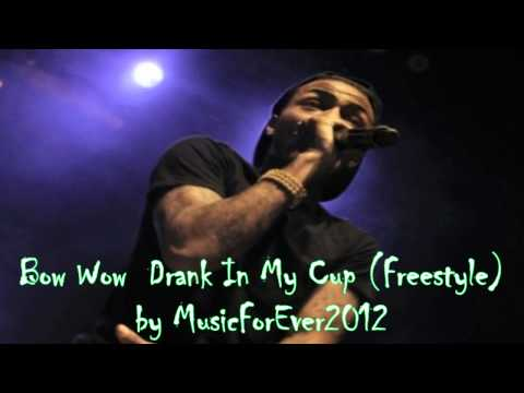 Bow Wow   Drank In My Cup Freestyle HD