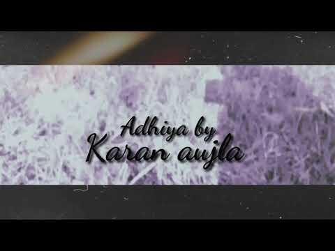 Adhiya (Official Video)   Karan Aujla   YeahProof   shubham thapa Music  Latest Punjabi Songs   Sky