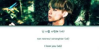 Video JIN (BTS) - I Love You (난 너를 사랑해) (Cover) Lyrics [Color Coded Han/Rom/Eng] MP3, 3GP, MP4, WEBM, AVI, FLV Maret 2019