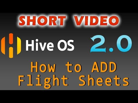 SHORT Video - HIVE 2.0 How to Add Flight Sheets for easy mining