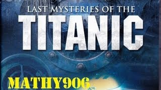 Titanic The Entire Story - The last mysteries of the Titanic (Discovery Ch.) full movie