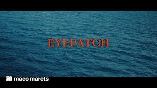maco marets - Eyepatch (Audio Video)