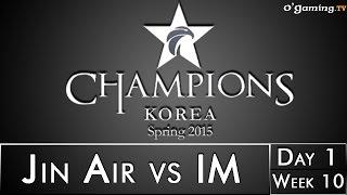 LCK Spring 2015 - W10D1 - Jin Air vs IM
