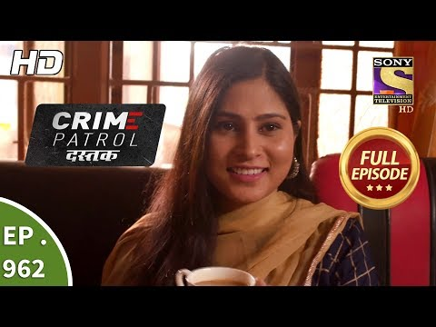 Crime Patrol Dastak - Ep 962 - Full Episode - 24th January, 2019