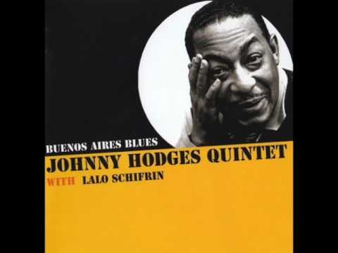 Johnny Hodges Quintet with Lalo Schifrin – Buenos Aires Blues