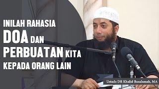 Video Inilah rahasia doa dan perbuatan kita untuk orang lain, Ustadz DR Khalid Basalamah, MA MP3, 3GP, MP4, WEBM, AVI, FLV November 2018