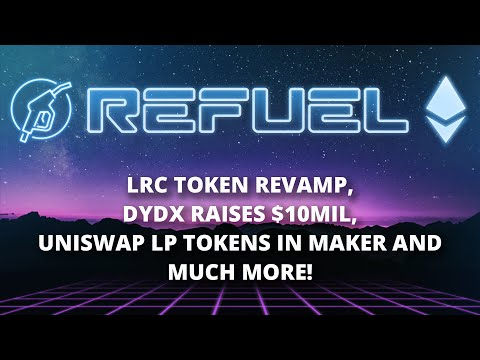 LRC token revamp, dYdX raises $10mil and more - The Daily Gwei Refuel #44 - Ethereum Updates