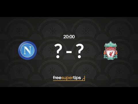 Napoli Vs Liverpool Predictions, Betting Tips And Match Preview Champions League