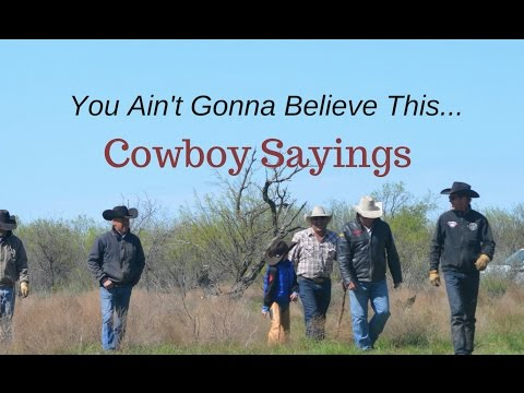 Cowboy Sayings: Things Never Heard At The Chuck Wagon