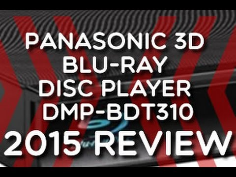 2015 Review - Panasonic 3D Blu-ray Disc Player DMP-BDT310