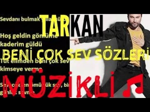 TARKAN-Beni Çok Sev Sözleri Lyrics(2017)(Müzikli)