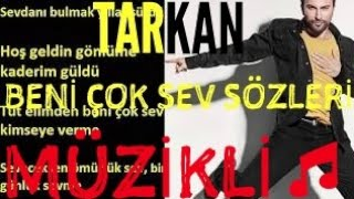 Video TARKAN-Beni Çok Sev Sözleri Lyrics(2017)(Müzikli) MP3, 3GP, MP4, WEBM, AVI, FLV November 2017