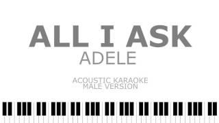 Video All I Ask - Adele (Male Version) Acoustic Karaoke | Instrumental MP3, 3GP, MP4, WEBM, AVI, FLV Juli 2018