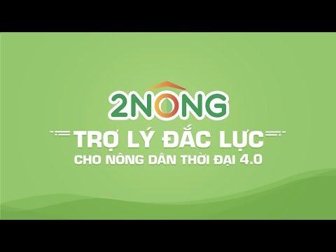 """NÔNG DÂN 4.0: QUẢN LÝ CANH TÁC HIỆU QUẢ CÙNG """"2NÔNG"""""""