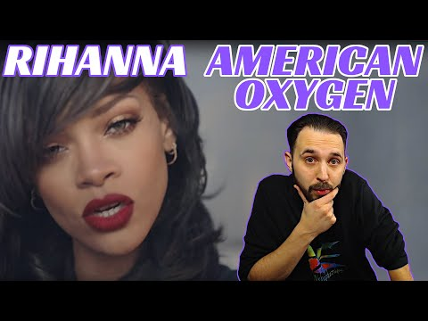 Reaction to Rihanna American Oxygen! This One Makes You Think!