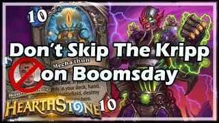 Don't Skip The Kripp on Boomsday - Mecha'thun Warlock - Boomsday / Hearthstone