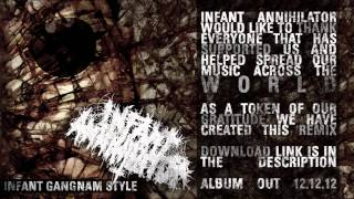 Infant Annihilator - Gangnam Style Remix [OFFICIAL] [HD]