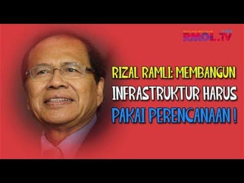 Rizal Ramli: Membangun Infrastruktur Harus Pakai Perencanaan!
