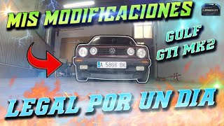 LEGAL POR UN DIA! MIS MODIFICACIONES! (GOLF GTI MK2) | ELMUNDOdeEFE