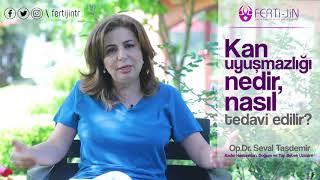 Op. Dr. Seval Taşdemir - Kan Uyuşmazlığı Nedir? Nasıl Tedavi Edilir?
