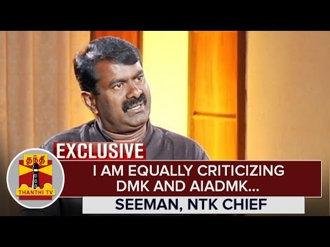 Exclusive--I-am-Equally-criticizing-DMK-and-AIADMK--Seeman-NTK-Chief-Thanthi-TV