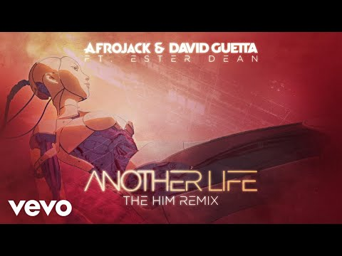 Afrojack, David Guetta - Another Life (The Him Remix / Official Audio) ft. Ester Dean - Thời lượng: 3:16.