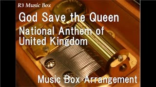 Box United Kingdom  City pictures : God Save the Queen/National Anthem of United Kingdom [Music Box]