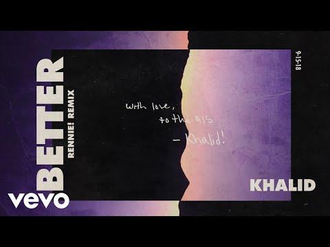 Khalid - Better (Rennie! Remix (Audio)) - Thời lượng: 3 phút, 2 giây.
