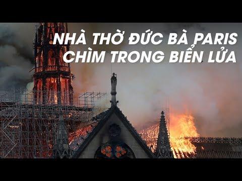 Nhà thờ Đức Bà Paris cháy rụi trong nỗi bàng hoàng, đau xót - Thời lượng: 3:01.