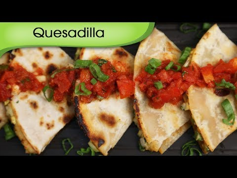 Quesadilla – Cheesy Vegetables in Spicy Tortillas – Mexican Food Recipe By Ruchi Bharani