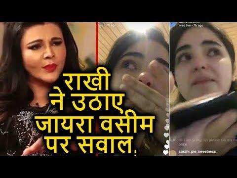 Rakhi Sawant Also Blames Zaira Wasim Over Molestat