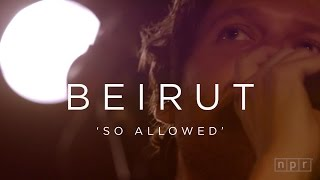 Beirut: So Allowed | NPR MUSIC FRONT ROW