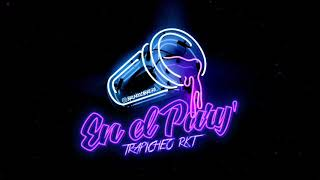 EN EL PARY' - TRAPICHEO RKT - BRUNO CABRERA DJ
