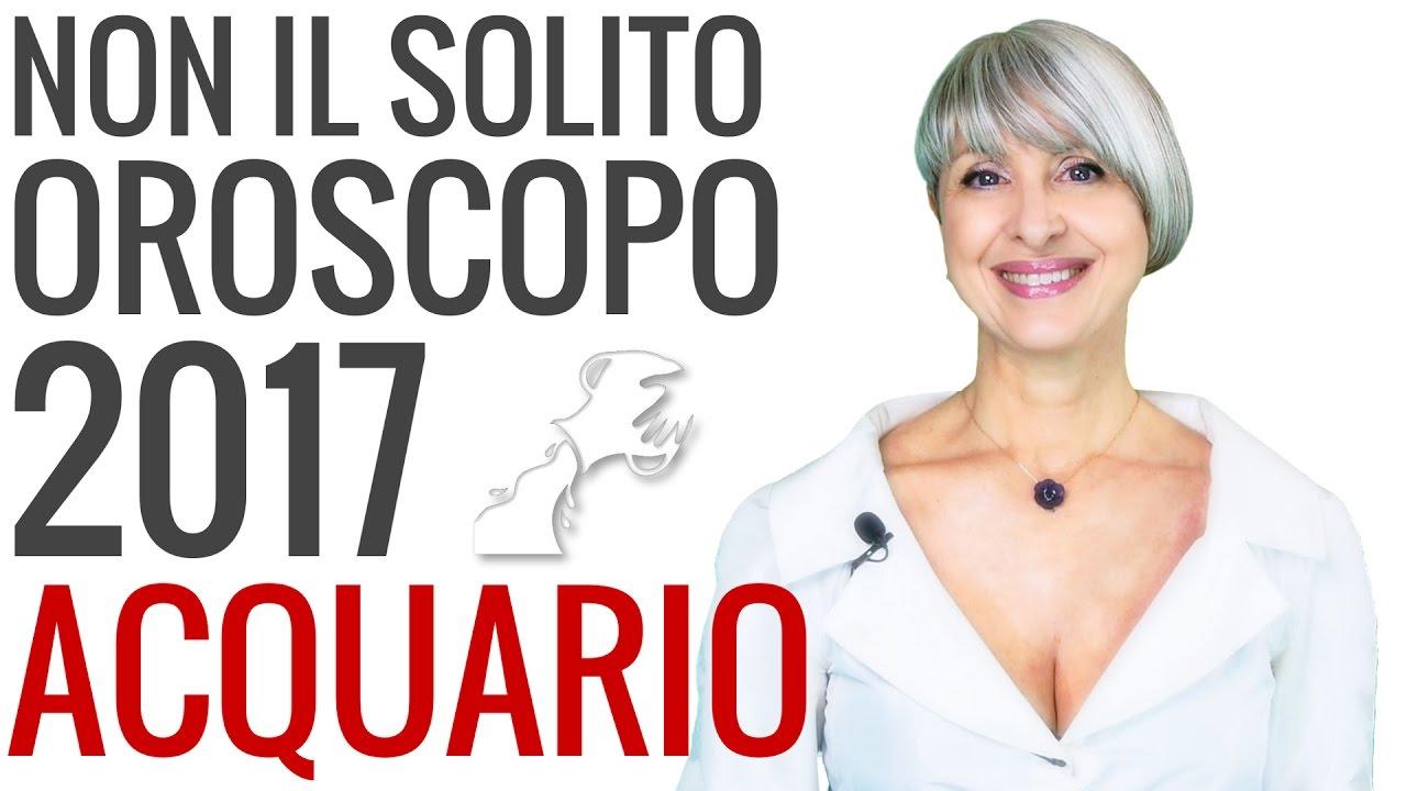 OROSCOPO 2017 ★ Acquario