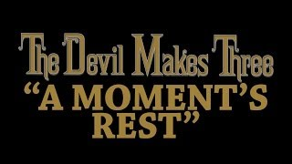 A Moment's Rest The Devil Makes Three