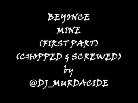BEYONCE - MINE (CHOPPED & SCREWED)
