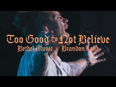 Too Good to Not Believe - Brandon Lake