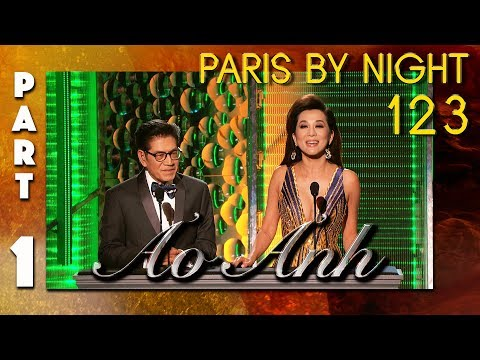 "Paris By Night 123 ""Ảo Ảnh"" (Full Program - Part 1 of 3) - Thời lượng: 1:51:57."