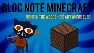 Die anywhere else de Night in the Woods sur Minecraft en Bloc Note (Bloc Musicale), j'espère que vous apprécierez cette...