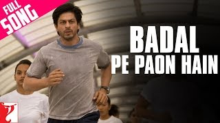 Badal Pe Paon Hai - Full song in HD - Chak De India