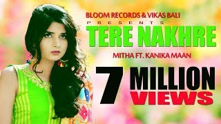 Tere Nakhre   Mitha -Feat Kanika Mann   Vikas Bali   Bloom Records   Latest Punjabi Songs 2018