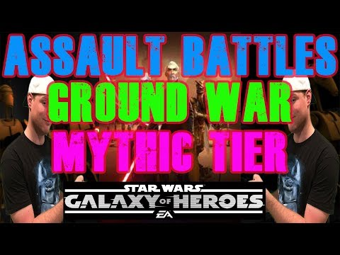 Assualt Battles Ground War Mythic Tier Walkthrough! Star Wars Galaxy of Heroes | SWGOH