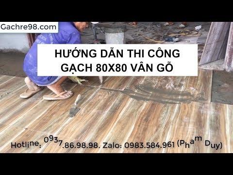 Hướng dẫn lót gạch vân gỗ 80x80|Gạch vân gỗ 80x80 giá rẻ